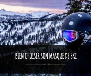 choisir son masque de ski