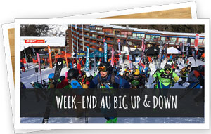 Blog Snowleader : Week-end au Big Up & Down