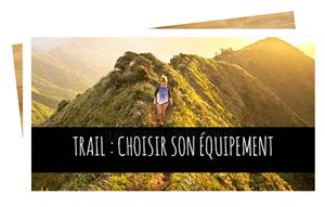 Découvrez les conseils Salomon pour choisir son équipement de Trail