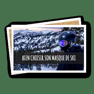 Blog Snowleader : bien choisir son masque de ski