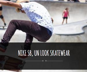Nike SB un look skate wear